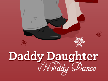 Daddy Daughter Holiday Dance